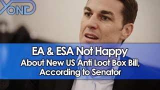 EA & ESA Not Happy About New US Anti Loot Box Bill, Says Senator