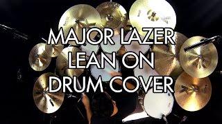 Major Lazer - ft. MØ & DJ Snake - Lean On - Drum Cover / Drum Remix (Yoni the Drummer)