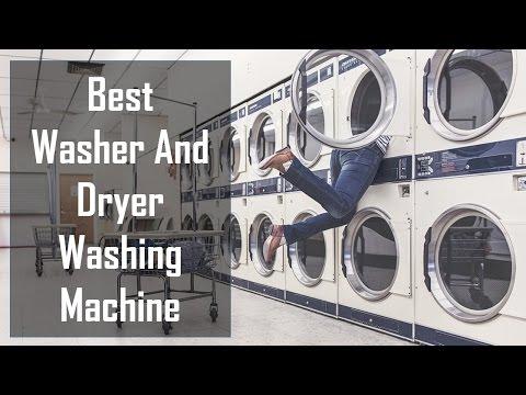 Best Washer And Dryer Washing Machine Reviews 2017