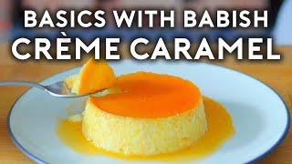 Crème Caramel (Flan) | Basics with Babish (feat. Dominique Ansel)
