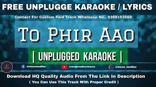 To Phir Aao | Free Unplugged Karaoke Lyrics   - YouTube