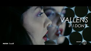 "Vallens – ""If I Don't"""