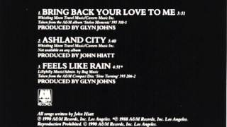 "John Hiatt: ""Ashland City"" (from ""Bring Back Your Love To Me"" cd single)"