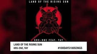 """Land of the Rising Sun"" KRS-One ft. YAY #100DAYS100SONGS #DAY62"