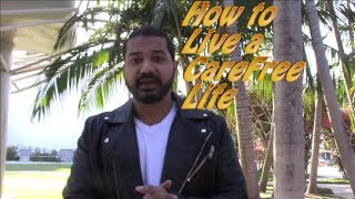 How to live a Carefree Life