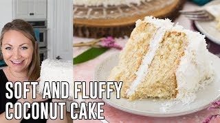 The PERFECT Soft And Fluffy Coconut Cake