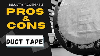 DUCT TAPE- Pros & Cons of Industry Acceptable Practices