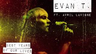 "Evan T. (Feat. Avril Lavigne) - ""Best Years Of Our Lives"""