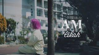 Cikah / AM (Official Music Video)