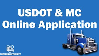 USDOT & MC Authority Application - Online Process. Step by Step