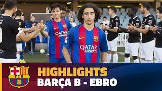 [HIGHLIGHTS] FUTBOL (2AB):  FC Barcelona B – Ebro (3-0)