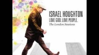 Israel Houghton & New Breed- I Am Not Forgotten