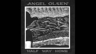 Angel Olsen - Lonely Universe