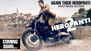 Tiger Shroff Again Heropanti in HEROPANTI 2 Coming Soon in Next Year!