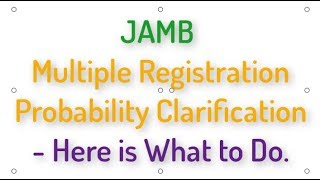 JAMB Multiple Registration Probability Clarification - What to Do