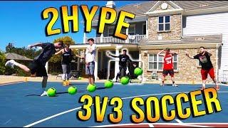 2HYPE 3v3 Soccer Game!!!