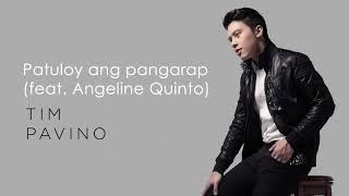 Tim Pavino ft. Angeline Quinto - Patuloy Ang Pangarap (Audio) 🎵