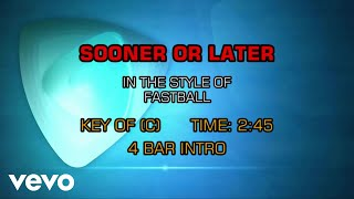 Fastball - Sooner Or Later (Karaoke)
