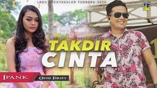 Download lagu Ipank Feat Ovhi Firsty Takdir Cinta Mp3