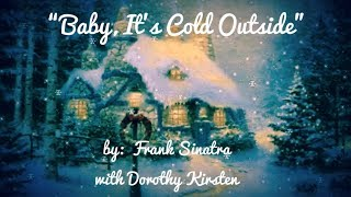 🎄Baby, It's Cold Outside🎄  ~  Mr. Frank Sinatra (with Dorothy Kirsten)
