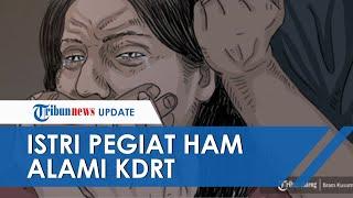 Kisah Istri Pegiat HAM Korban KDRT di Semarang, 10 Tahun Tersiksa Fisik dan Batin