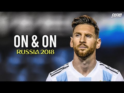 lionel messi on and on ready for world cup 2018 skills and g