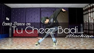 Tu Cheez Badi - Machine | Cover Dance by Ajay Poptron | Udit Narayan & Neha Kakkar |  Kiara Advani