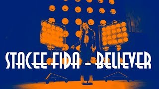 STACEE FIDA - Believer I Imagine Dragons