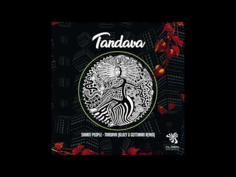 Shanti People - Tandava (Blazy and Gottinari Remix) (видео)