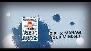 Tip #5: Manage Your Mindset - 7 SECRETS TO AFM SUCCESS