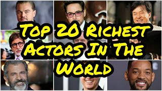 Who is the richest actor in the world /Top 20 Richest Actors in The world🔥