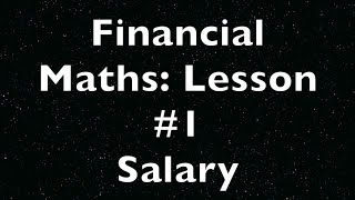 Financial Maths: Lesson 1 - Salary