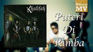 Khalifah - Puteri Di Rimba (Official Music Video)