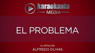 Karaokanta - Alfredo Olivas - El Problema