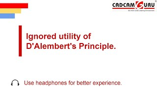 Ignored utility of D'Alembert's Principle.