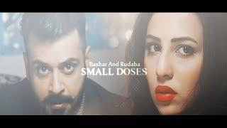 Bashar & Rudaba | Small Doses