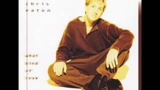 Chris Eaton - What Kind of Love - 11 Cruisin'