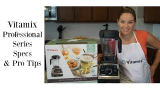 Vitamix Blender Specs and Pro Tips | Professional Series