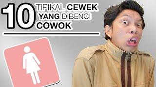 10 TIPIKAL CEWEK YANG DIBENCI COWOK Video thumbnail