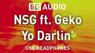 NSG Ft. Geko   Yo Darlin' | 8D AUDIO