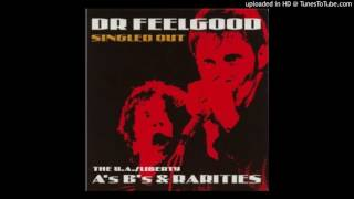 Dr. Feelgood - She's Got Her Eyes On You