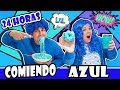 24 HORAS COMIENDO AZUL All Day Eating Blue Food Colors 24h Comiendo Solo Comida Azul
