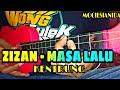 ZIZAN MASA LALU VERSI KENTRUNG BY MOCIL 39 SIANIDA