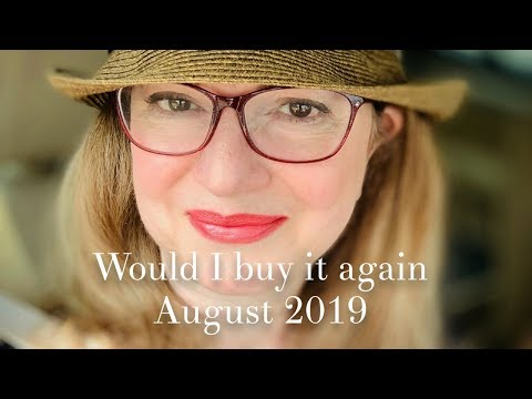 Would I buy it again | August 2019