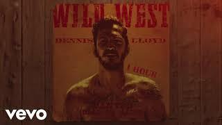 Dennis Lloyd   Wild West [1 Hour] Loop