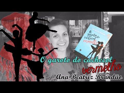 [Resenha] -  O Garoto do Cachecol Vermelho - Ana Beatriz Brandão
