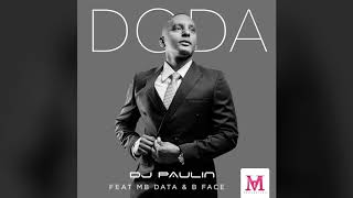 DODA By DJ PAULIN Ft. MB Data & B Face
