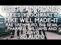 Mike WiLL Made-It, Rae Sremmurd, Big Sean - Aries (YuGo) Part 2 ft. Quavo, Pharrell 8D Audio