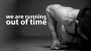 WE ARE RUNNING OUT OF TIME     Motivational Video Compilation