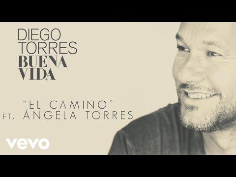 Letra El Camino Diego Torres Ft Ángela Torres